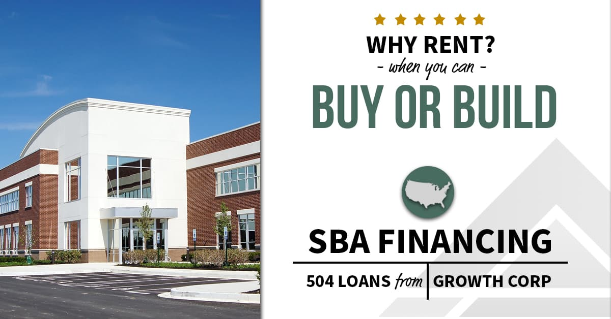 Why Rent? Buy or Build with SBA 504
